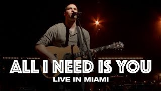 Download Lagu ALL I NEED IS YOU - LIVE IN MIAMI - Hillsong UNITED Mp3