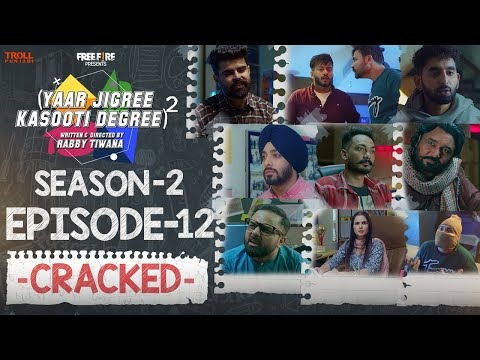 Yaar Jigree Kasooti Degree Season 2 | Episode 12 - CRACKED | Latest Punjabi Web Series 2020