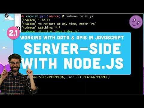 2.1 Server-side with Node.js - Working with Data and APIs in JavaScript