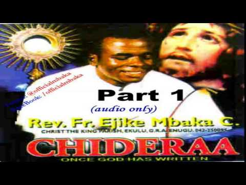 Chideraa (Once God Has Written) - Part 1 (Official Father Mbaka)