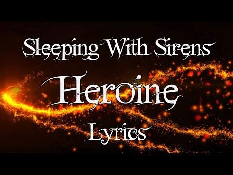 Download Sleeping With Sirens - Heroine Lyrics HD Mp4 3GP Video and MP3