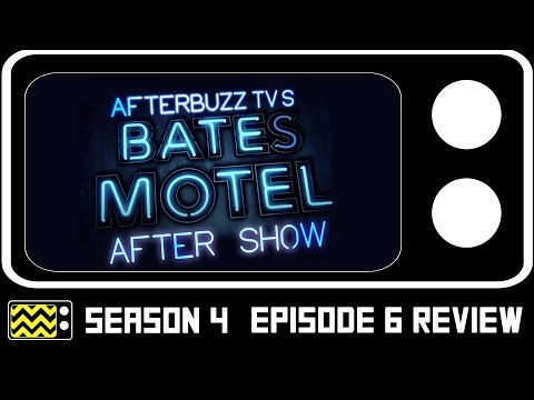 Bates Motel Season 4 Episode 6 Review & After Show | AfterBuzz TV