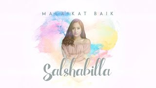 SALSHABILLA - MALAIKAT BAIK (Official Lyric Video)