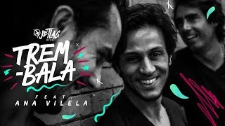 image of JetLag Music - Trem Bala feat. Ana Vilela | Original Mix | Clipe Oficial