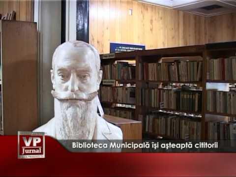 Biblioteca Municipală îşi aşteaptă cititorii