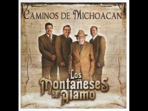Los Montañeses del Alamo. Caminos de Michoacan