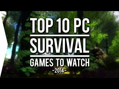 Top 10 PC ►SURVIVAL◄ Games to Watch in 2014!