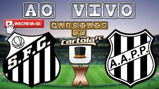 NARRAÇÃO DE SANTOS 0x0 PONTE PRETA PELA 8ª RODADA DO BRASILEIRÃO SÉRIE A + PARCIAIS DO CARTOLA NA...