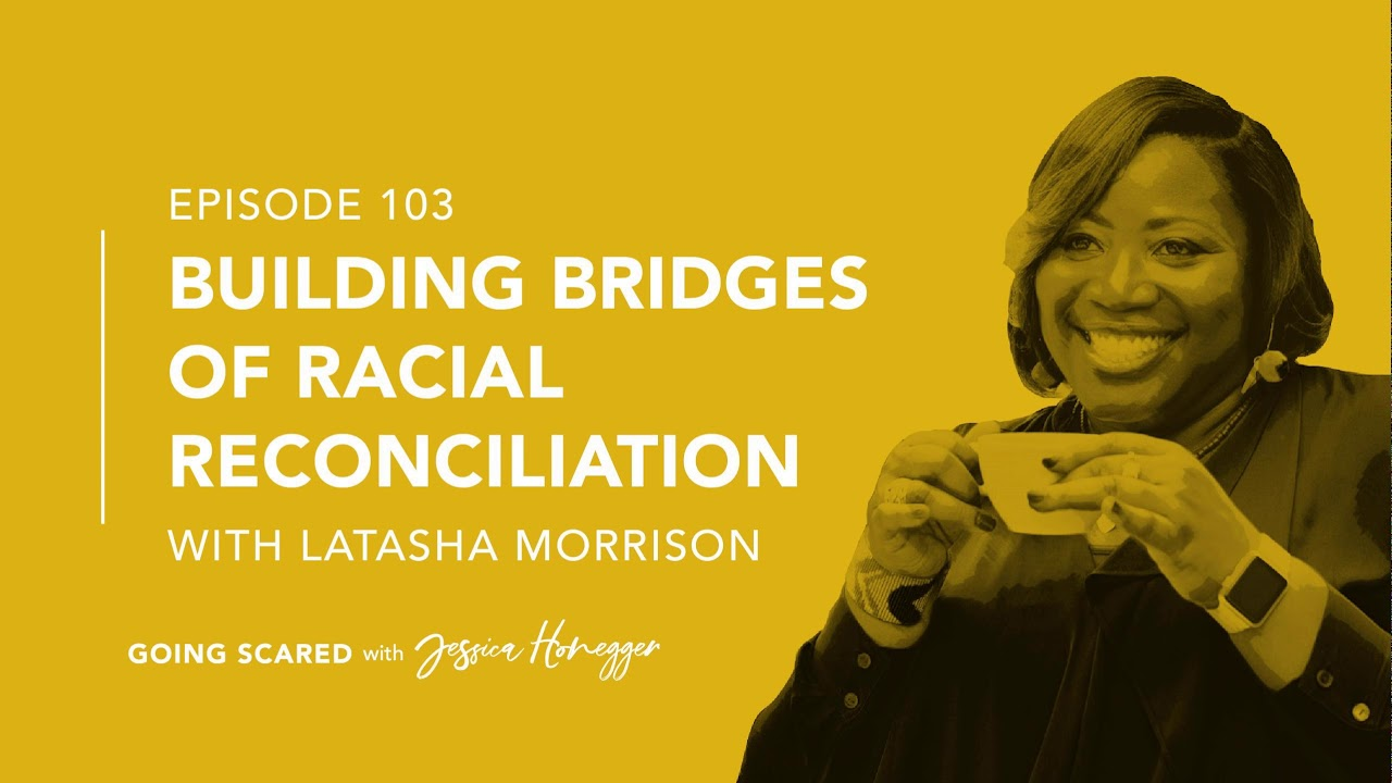 Latasha Morrison, Building Bridges of Racial Reconciliation