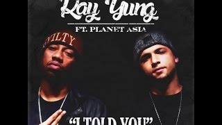 Ray Yung feat Planet Asia -  I Told You