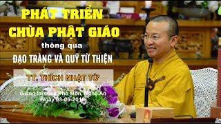 Phát triển chùa Phật giáo thông qua Đạo tràng và quỹ từ thiện - TT. Thích Nhật Từ