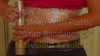 Apply Apple Vinegar And Sleep With Plastic Wrap Bandages. Marvelous Results!