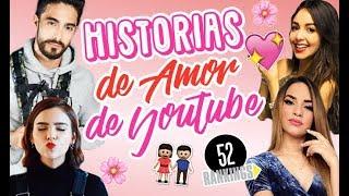 Video LAS MEJORES HISTORIAS DE AMOR DE YOUTUBE - 52 rankings MP3, 3GP, MP4, WEBM, AVI, FLV September 2018