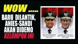 Video Baru akan Dilantik  Anies Sandi Akan Didemo Kelompok Ini MP3, 3GP, MP4, WEBM, AVI, FLV Oktober 2017