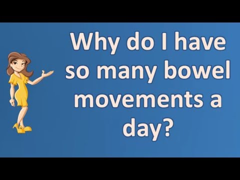 Why do I have so many bowel movements a day ?   Best Health Channel