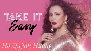 Video Take It Easy | Official Music Video | Hồ Quỳnh Hương MP3, 3GP, MP4, WEBM, AVI, FLV Mei 2018