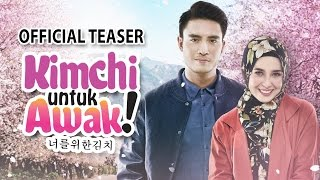 Nonton Kimchi Untuk Awak   Official Teaser 30 Mac 2017  Hd  Film Subtitle Indonesia Streaming Movie Download
