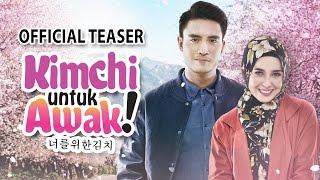 Nonton KIMCHI UNTUK AWAK - Official Teaser 30 MAC 2017 [HD] Film Subtitle Indonesia Streaming Movie Download