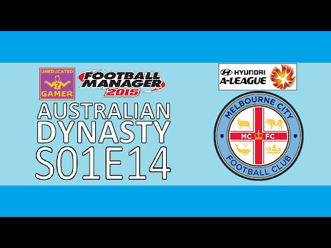 FM2015 Australian Dynasty - S01E14: Season Review!
