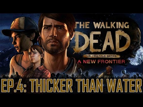 """The Walking Dead: A New Frontier - Let's Play - Episode 4: """"Thicker Than Water"""" (FULL EPISODE)"""