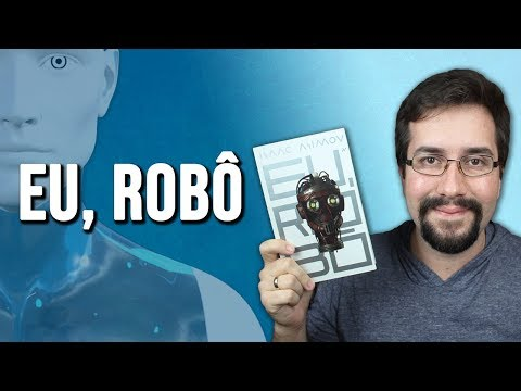 Eu, Robô, de Isaac Asimov - Resenha (3 Dicas de Contos #9)