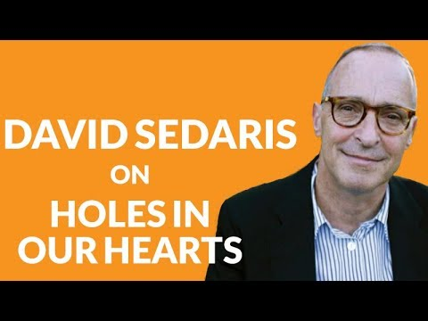 Leadership quotes - Chapter 18: David Sedaris on holding happiness hostage and healing holes in our hearts