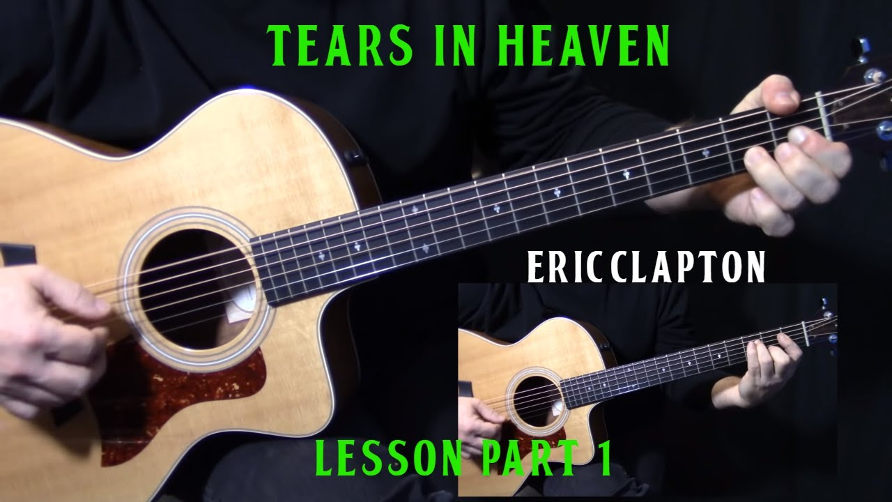 "how to play ""Tears in Heaven"" on guitar by Eric Clapton 