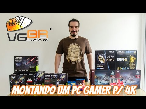 Montando um PC Gamer p/ 1080p 60 FPS e 4k
