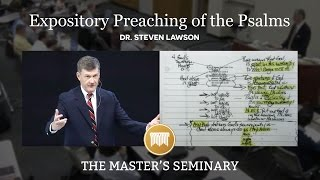 PM 700 Expository Preaching The Psalms Lecture 07