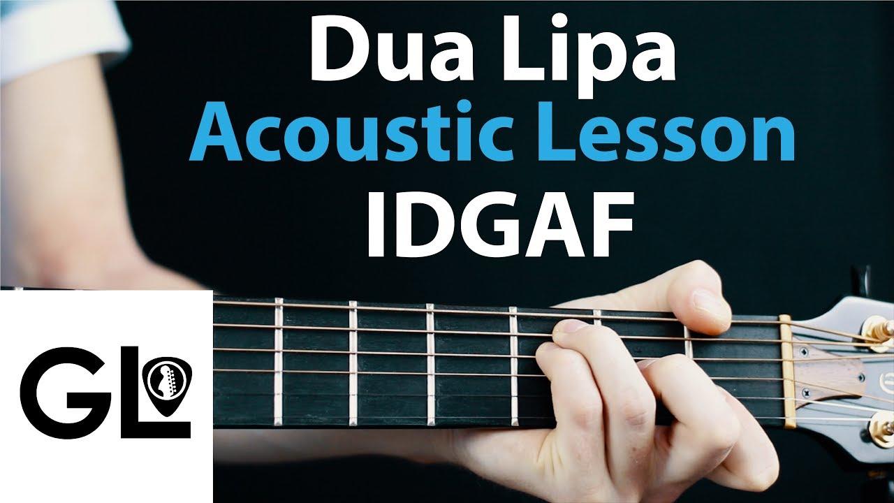Dua Lipa – IDGAF – Acoustic Guitar Lesson