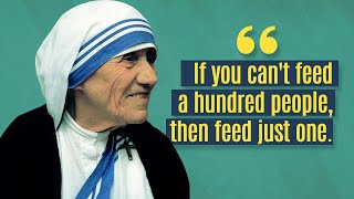 Presenting Top 10 Most Inspiring Mother Teresa Quotes..............................................................Click to Subscribe - http://goo.gl/47SV9mShare on Facebook - http://goo.gl/A3uUo9Share on Twitter - http://goo.gl/qFKk0BGoogle Plus - http://goo.gl/XjC06P..............................................................Follow us on Twitter - https://twitter.com/toptenamazing..............................................................Note: Some quotes mentioned in this video may not be in author's actual wording, but the paraphrased/summarized version of it...............................................................Music:01Title: 1812 Overture (by Tchaikosvky)Contributing Artist: TchaikovskyAlbum: YouTube Audio Library01Title: Reasons to SmileContributing Artist: Topher Mohr and Alex ElenaAlbum: YouTube Audio LibraryGraphic Images: http://commons.wikimedia.org/wiki/Category:Mother_Teresahttps://www.flickr.com/photos/gi/135087626/in/photostream/Credits/Attributions:© 1986 Túrelio (via Wikimedia-Commons), 1986 / Lizenz: Creative Commons CC-BY-SA-2.0 de