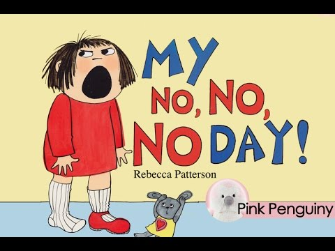 [Animated] My No No No Day by Rebecca Patterson | Read Aloud Books for Children!