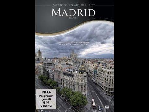 Metropolen aus der Luft: Madrid - Sehenswürdigkeiten  ...