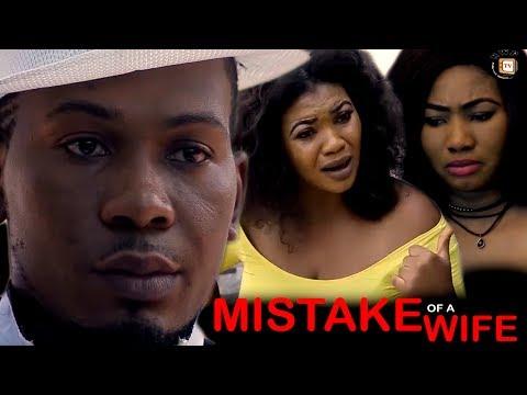 Wife Mistake - 2017 Latest Nigerian Nollywood Movie