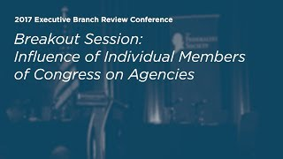 Click to play: Influence of Individual Members of Congress on Agencies - Event Audio/Video