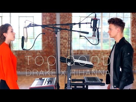 Too Good Drake Cover [Feat. Sarah Close]