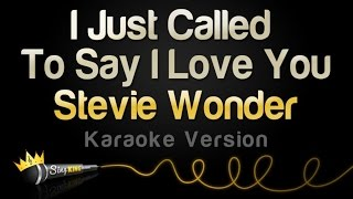 Download Lagu Stevie Wonder - I Just Called To Say I Love You (Karaoke Version) Mp3