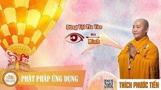 Đừng Vội Tin Vào Mắt Mình - Thầy Thích Phước Tiến mới nhất 2018 tại Đà Nẵng