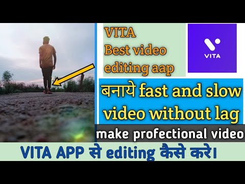Best video editing app,vita app se editing kaise kare,how to make slowmo video without lag