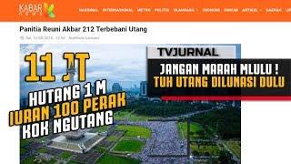 Video UTANG 1 M ! Habis Reuni 212 terbitlah UTANG , Makanya BOS Jangan Marah2 Mlulu... MP3, 3GP, MP4, WEBM, AVI, FLV Desember 2018