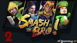 Smash ton Bro ! - S01E02