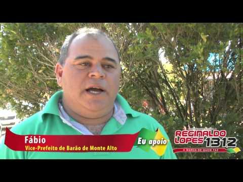 Barão do Monte Alto apoia Reginaldo Lopes, depoimento do Fábio Vice Prefeito