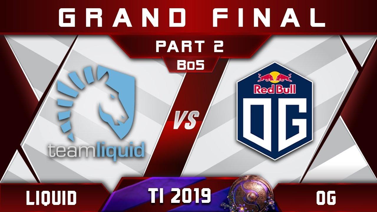 OG vs Liquid TI9 🏆 Grand Final The International 2019 Highlights Dota 2 - [Part 2] - YouTube