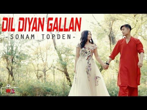 Dil Diyan Gallan   Sonam Topden   Tiger Zinda Hai   Cover Song