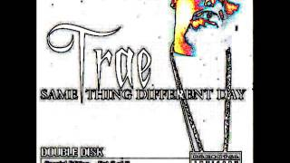Trae: Same Thing Different Day (S.L.A.B.ED)