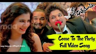 Video Come to the Party Full Song : S/O Satyamurthy Full Video Song - Allu Arjun, Upendra, Sneha MP3, 3GP, MP4, WEBM, AVI, FLV Juli 2018