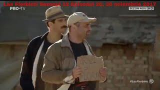 Las Fierbinti 30 noiembrie 2017 Sezonul 12 Episodul 20 HD | Las Fierbinti