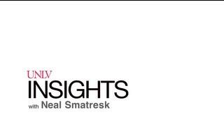 UNLV Insights with Neal Smatresk - Economic Diversity