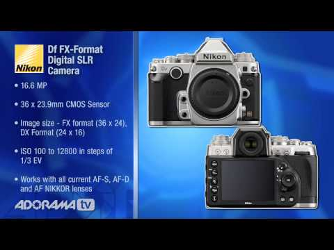 Nikon Df DSLR Camera: First Look: Adorama Photography TV