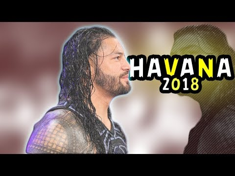 ROMAN REIGNS || HAVANA 2018 || [HD] 1080p60fps